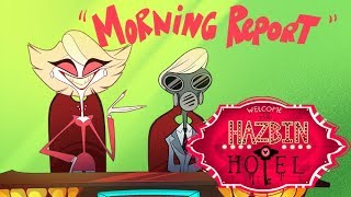 "HAZBIN HOTEL -""Morning Report"" --"