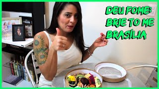 DEU FOME | BRIE TO ME BRASÍLIA