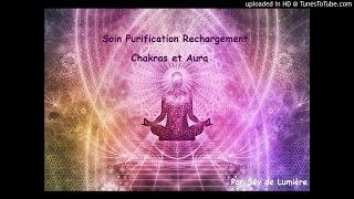 Soin Purification Rechargement Chakras Aura par Sév de Lumière