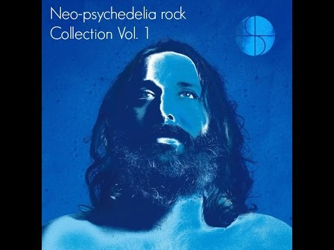 Neo-psychedelia rock collection Vol. 1