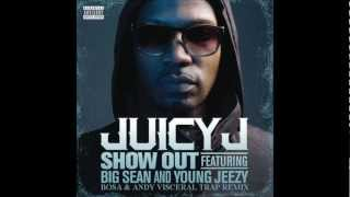 Juicy J Ft Big Sean and Young Jeezy - Show out (Bosa & Andy Visceral Trap Remix)
