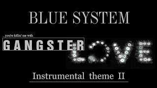 Скачать Blue System Gangster Love Instrumental Theme II Remixed By Davidsounder74