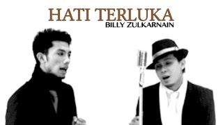 Hati Terluka - Billy Zulkarnan (Official Music Video)