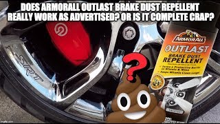 Does ArmorAll OUTLAST Brakedust Repellent really work?