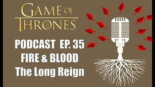 Game Of Thrones Podcast Episode 35  Fire & Blood Chapter 11