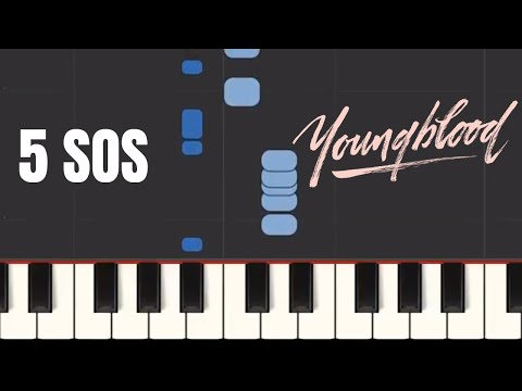 EASY - 5 Seconds Of Summer - Youngblood On Piano