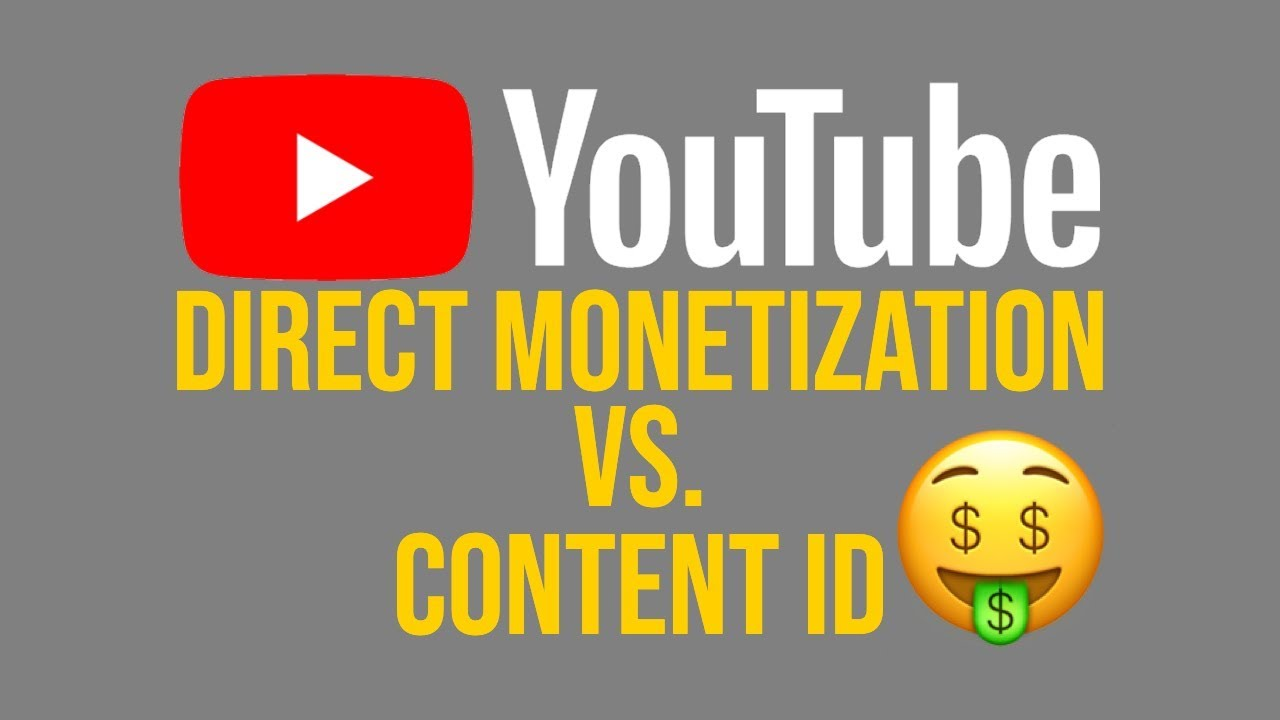 Youtube: Direct Monetization vs. Content ID