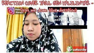 REACTION COVER JADUL GEN HALILINTAR (2015) - Drag Me Down (One direction)