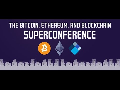 Bitcoin Ethereum And Blockchain Superconference Interview