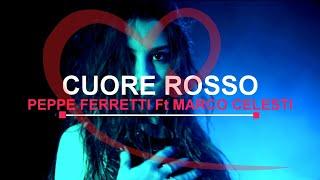 2018 BLUEMUSIC: Peppe Ferretti Ft. Marco Celesti - Cuore Rosso (Vid...