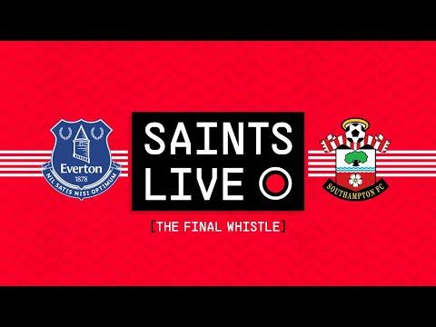 SAINTS LIVE: The Final Whistle | Everton vs Southampton