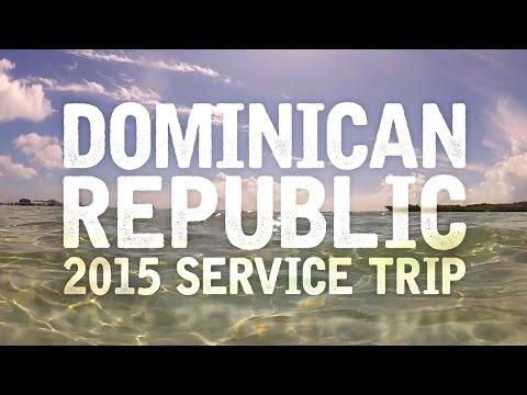 Dominican Republic 2015 Service Trip (GoPro Video)