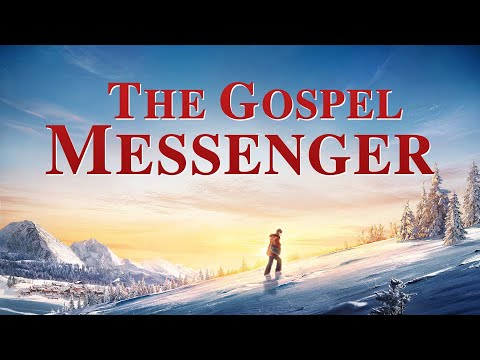 Christian Movie The Gospel Messenger  Preaching the Gospel of the Last Days English  Movie