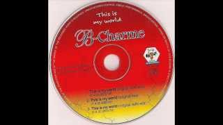 B-Charme This is my world (Original mix) Italodance 1999.wmv