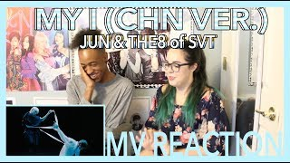 'MY I' (CHINESE VER.) by JUN & THE 8 of SVT | MV REACTION | KPJAW