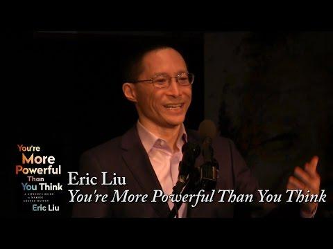 "Eric Liu, ""You're More Powerful Than You Think"""