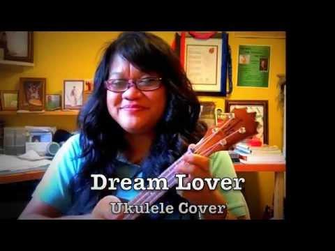 Dream Lover - Ukulele Cover (Written by Bobby Darrin)