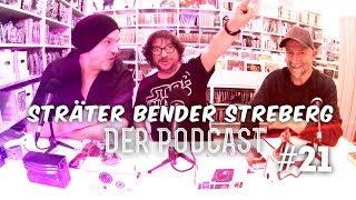 Sträter Bender Streberg – Der Podcast: Folge 21