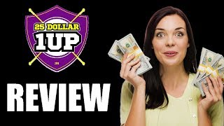 (2018) 25 Dollar 1up Review | Make Money Online fast | 25 dollar 1up review 2018