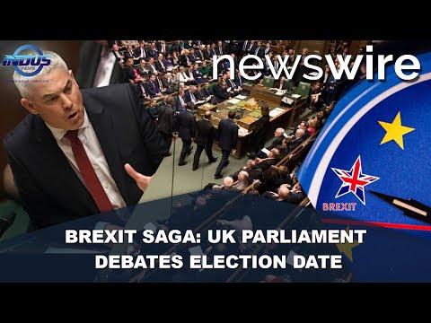 Brexit Saga: UK Parliament Debates Election Date | News Wire | Indus News
