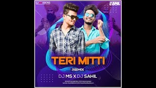 Gambar cover Teri Mitti  remix (movie 🎬 Kesari)  Dj Sahil and Dj Ms