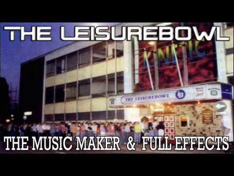 The Music Maker & Full Effects @ The Leisurebowl - 21.8.92
