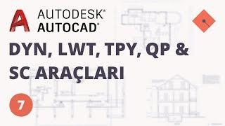 Yakın Kampüs - AutoCAD Ders 7 - DYN, LWT, TPY, QP ve SC Araçları (Türkçe)