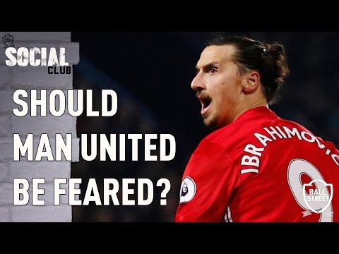 SHOULD MANCHESTER UNITED & ZLATAN BE FEARED? | SOCIAL CLUB