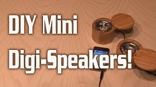 Diy Mini Digi-speakers!