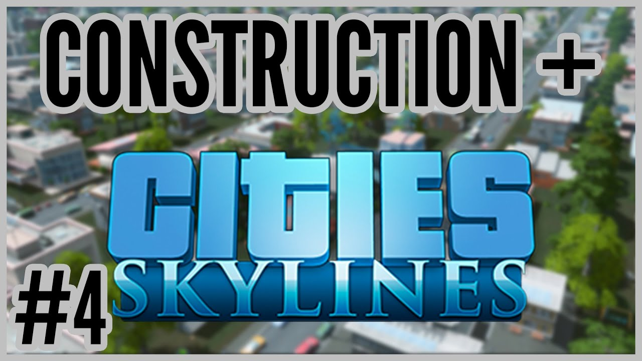 Cash Money Construction Cities Skylines 4 Youtube