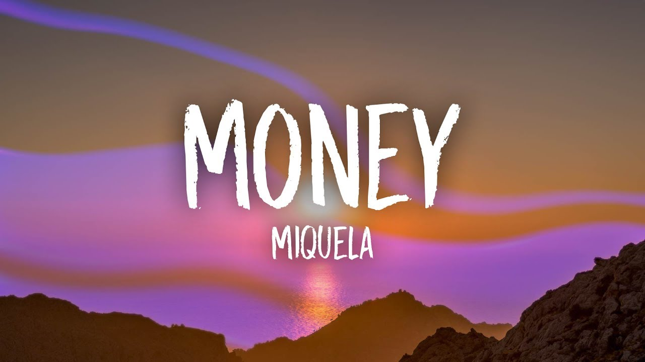 Miquela - Money (Lyrics)