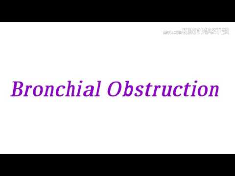 Bronchial obstruction, (cause and management)