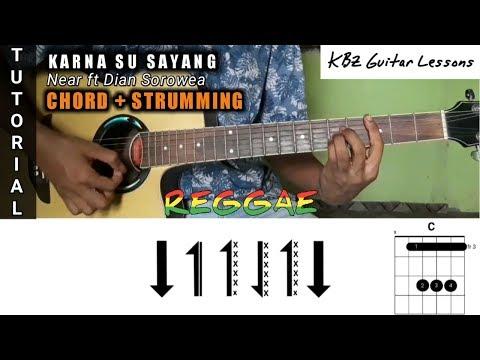 Karna Su Sayang - NEAR Versi Reggae TUTORIAL GITAR ( Chord + Strumming )