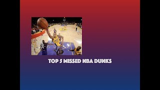 TOP 5 MISSED DUNKS IN NBA HISTORY Video