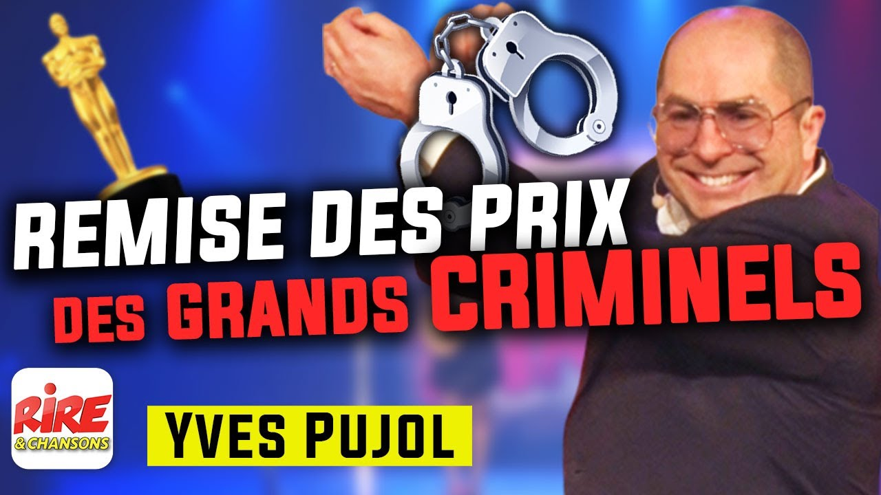 Yves Pujol - Les grands criminels (sketch live) -  Rire & Chansons