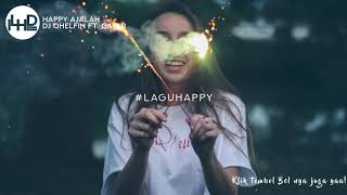 Download Mp3 Dj Qhelfin - Happy Ajalah Ft. Gafar🎵 Lirik