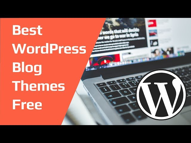 Best WordPress Blog Themes Free 2017 || best free wordpress themes for blogs