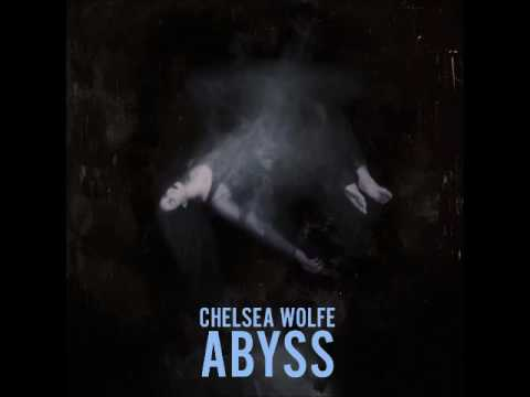 Chelsea Wolfe - The Abyss (Full Album)