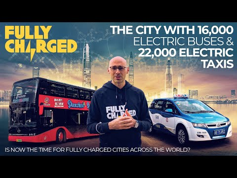 The City with 16,000 Electric Buses & 22,000 Electric Taxis | 100% Independent, 100% Electric