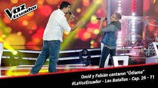 """Omid y Fabián cantaron """"Ódiame"""" - La Voz Ecuador - Batallas - Cap. 26 - T1"""
