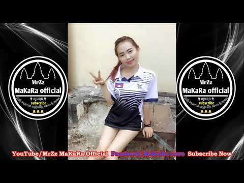 Cambodian Remix Song 2018-Popular Music in Thai-Trap EDM Mix By Mrr Thea Ft Mrr Chav Chav And Mr Di