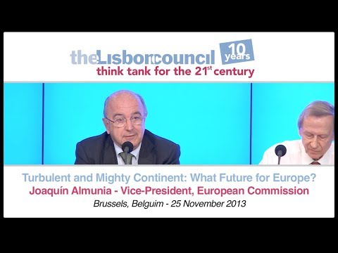 Turbulent and Mighty Continent: What Future for Europe, Joaquín Almunia Full Speech