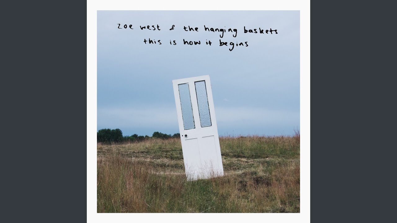 This Is How It Begins >> Zoe West The Hanging Baskets This Is How It Begins Ep The Music