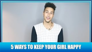 [TUESDAY] 5 WAYS TO KEEP YOUR GIRL HAPPY - SquadGoalsTV