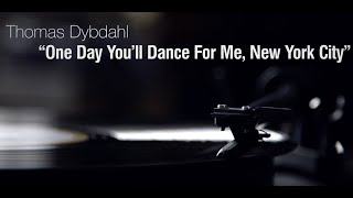 """Thomas Dybdahl - """"One Day You´ll Dance For Me, New York City"""" LP release"""