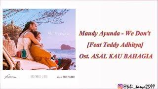 Maudy Ayunda - We Don't Feat Teddy Adhitya (Ost. Asal Kau Bahagia)