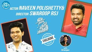 Actor Naveen Polishetty & Director Swaroop RSJ Full Interview || Talking Movies With iDream