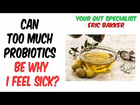 Can Too Much Probiotics Be Why I Feel Sick?