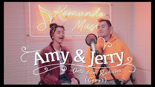AMY & JERRY - Cinta Dan Rahasia (Cover)