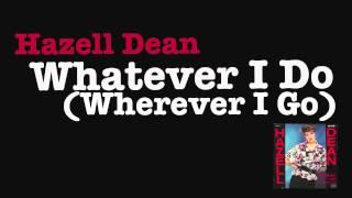 Hazell Dean Whatever I Do Wherever I Go 1984